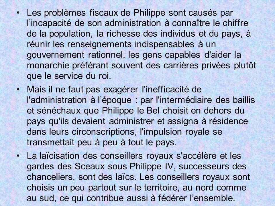 Les problèmes fiscaux de Philippe sont causés par lincapacité de son administration à connaître le chiffre de la population, la richesse des individus