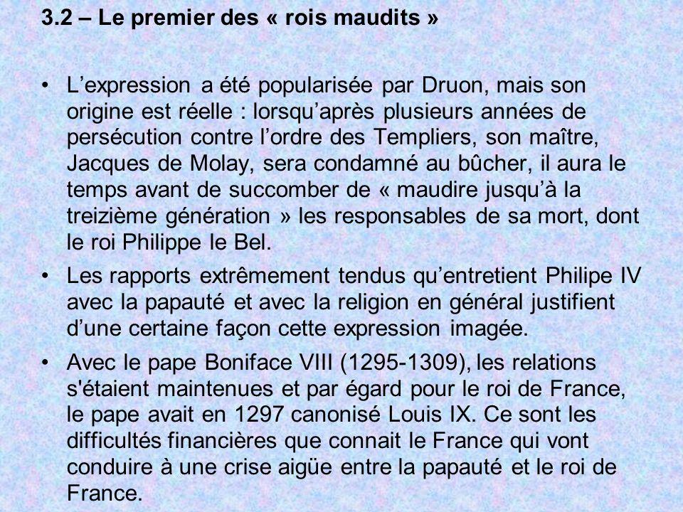 3.2 – Le premier des « rois maudits » Lexpression a été popularisée par Druon, mais son origine est réelle : lorsquaprès plusieurs années de persécuti