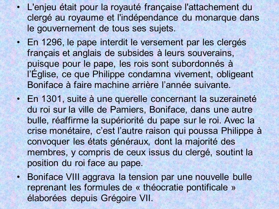 L'enjeu était pour la royauté française l'attachement du clergé au royaume et l'indépendance du monarque dans le gouvernement de tous ses sujets. En 1