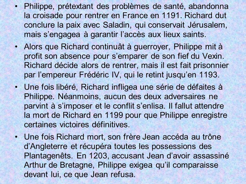 Philippe, prétextant des problèmes de santé, abandonna la croisade pour rentrer en France en 1191. Richard dut conclure la paix avec Saladin, qui cons