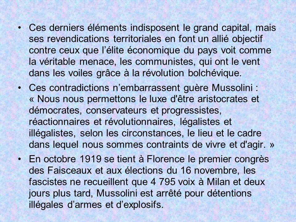 Ces derniers éléments indisposent le grand capital, mais ses revendications territoriales en font un allié objectif contre ceux que lélite économique