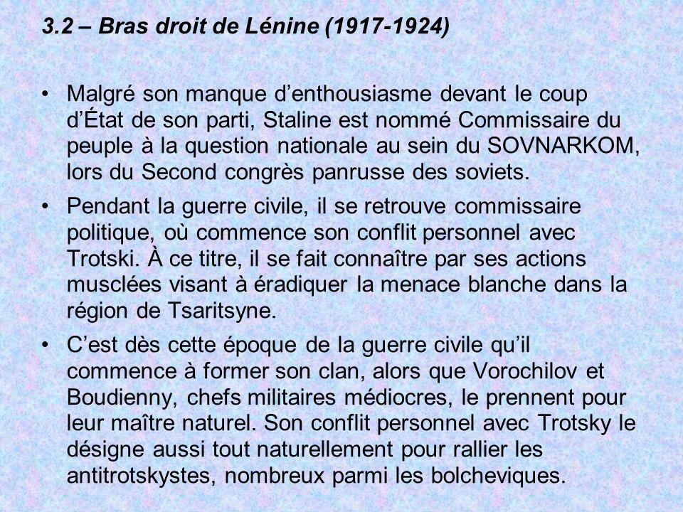 3.2 – Bras droit de Lénine (1917-1924) Malgré son manque denthousiasme devant le coup dÉtat de son parti, Staline est nommé Commissaire du peuple à la question nationale au sein du SOVNARKOM, lors du Second congrès panrusse des soviets.