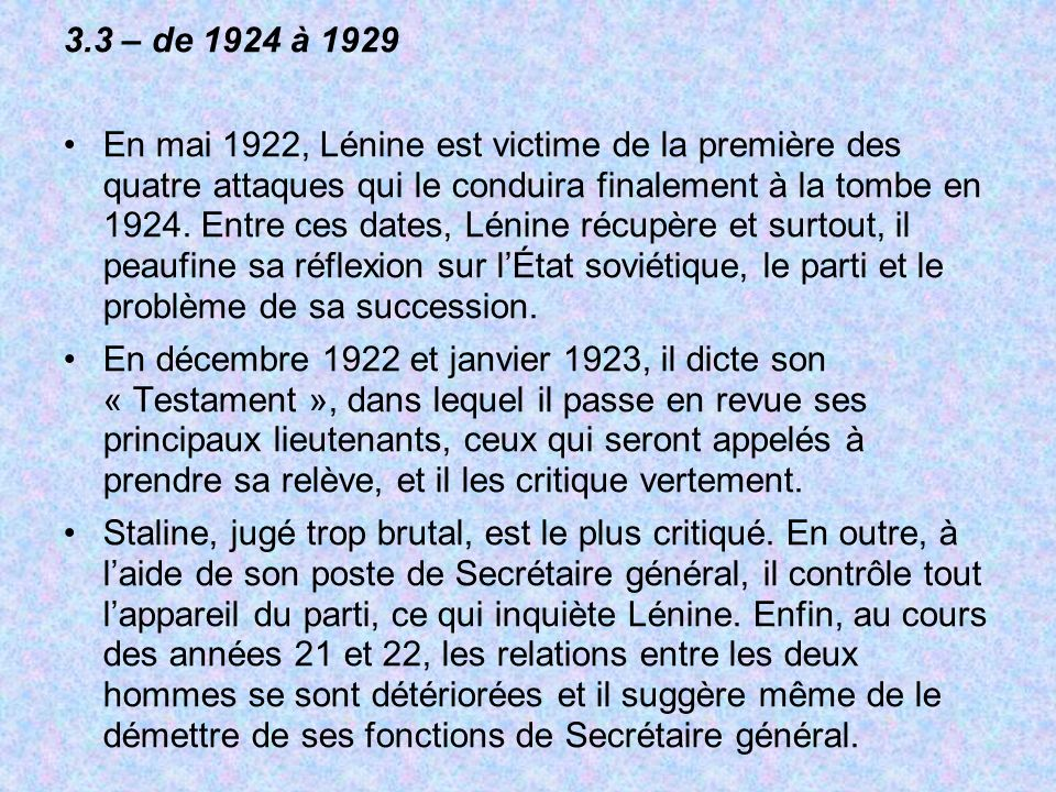3.3 – de 1924 à 1929 En mai 1922, Lénine est victime de la première des quatre attaques qui le conduira finalement à la tombe en 1924.