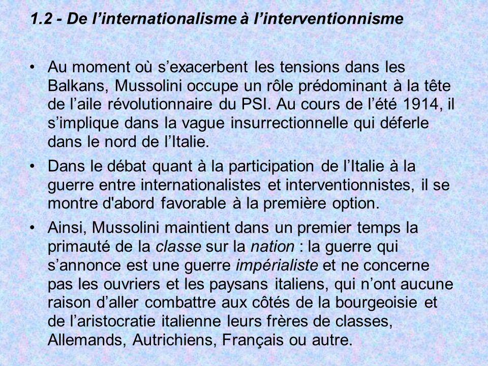 1.2 - De linternationalisme à linterventionnisme Au moment où sexacerbent les tensions dans les Balkans, Mussolini occupe un rôle prédominant à la têt