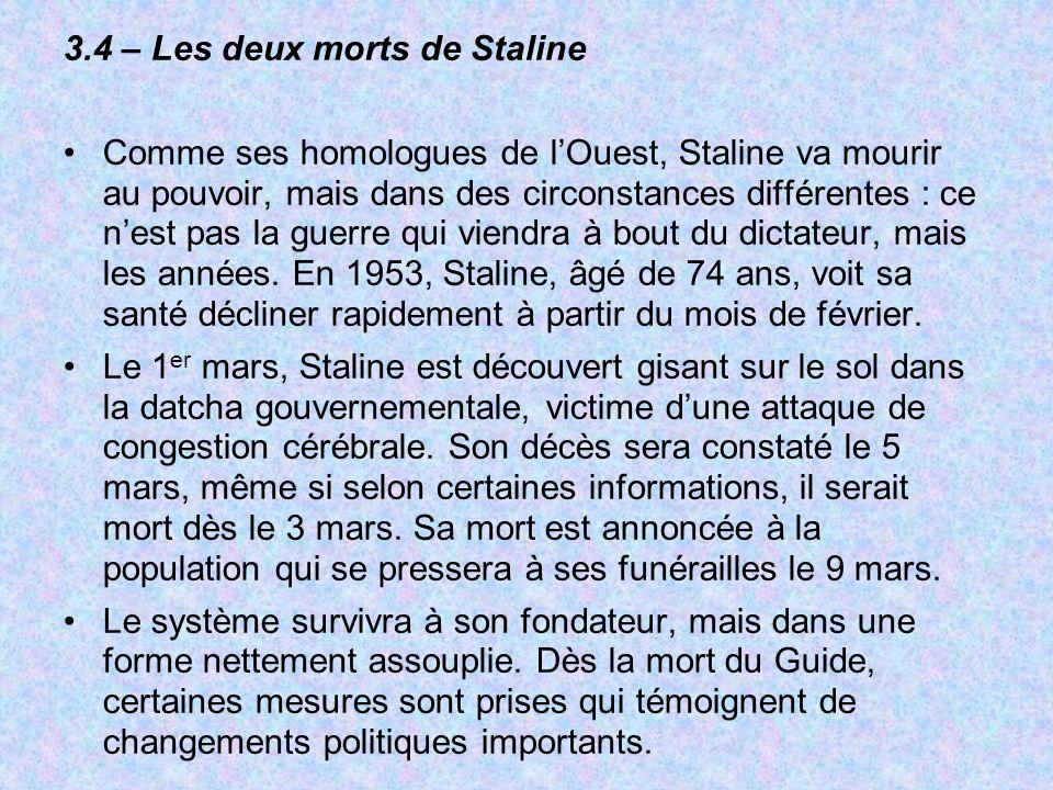 3.4 – Les deux morts de Staline Comme ses homologues de lOuest, Staline va mourir au pouvoir, mais dans des circonstances différentes : ce nest pas la