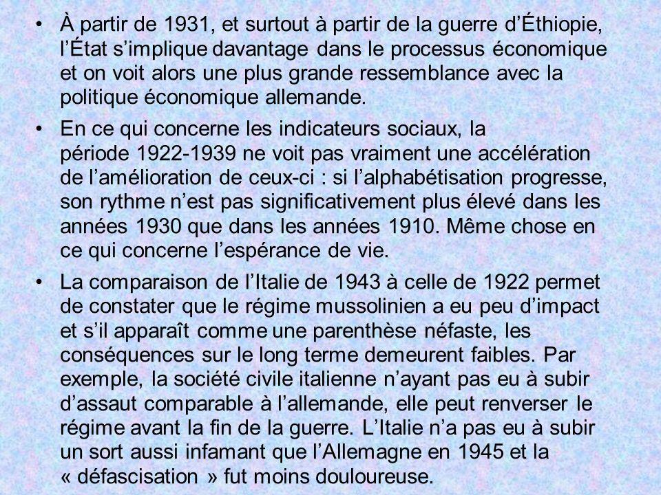 À partir de 1931, et surtout à partir de la guerre dÉthiopie, lÉtat simplique davantage dans le processus économique et on voit alors une plus grande