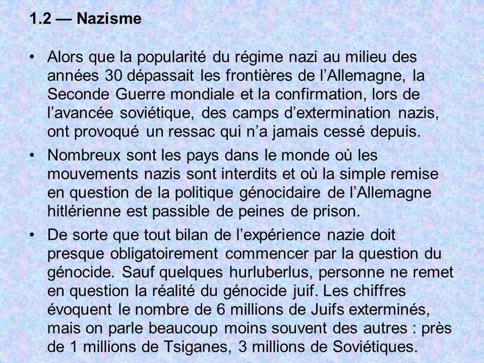 1.2 Nazisme Alors que la popularité du régime nazi au milieu des années 30 dépassait les frontières de lAllemagne, la Seconde Guerre mondiale et la co