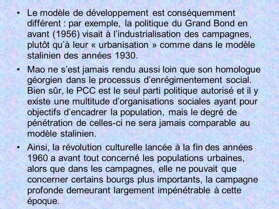 Le modèle de développement est conséquemment différent : par exemple, la politique du Grand Bond en avant (1956) visait à lindustrialisation des campa