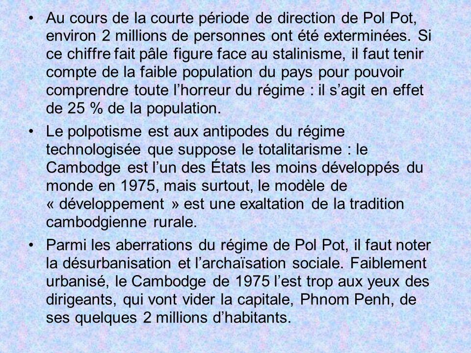 Au cours de la courte période de direction de Pol Pot, environ 2 millions de personnes ont été exterminées. Si ce chiffre fait pâle figure face au sta