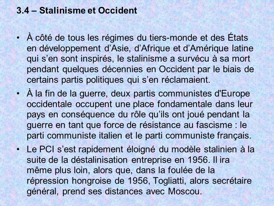 3.4 – Stalinisme et Occident À côté de tous les régimes du tiers-monde et des États en développement dAsie, dAfrique et dAmérique latine qui sen sont