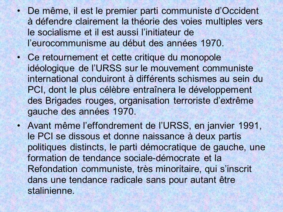 De même, il est le premier parti communiste dOccident à défendre clairement la théorie des voies multiples vers le socialisme et il est aussi linitiat