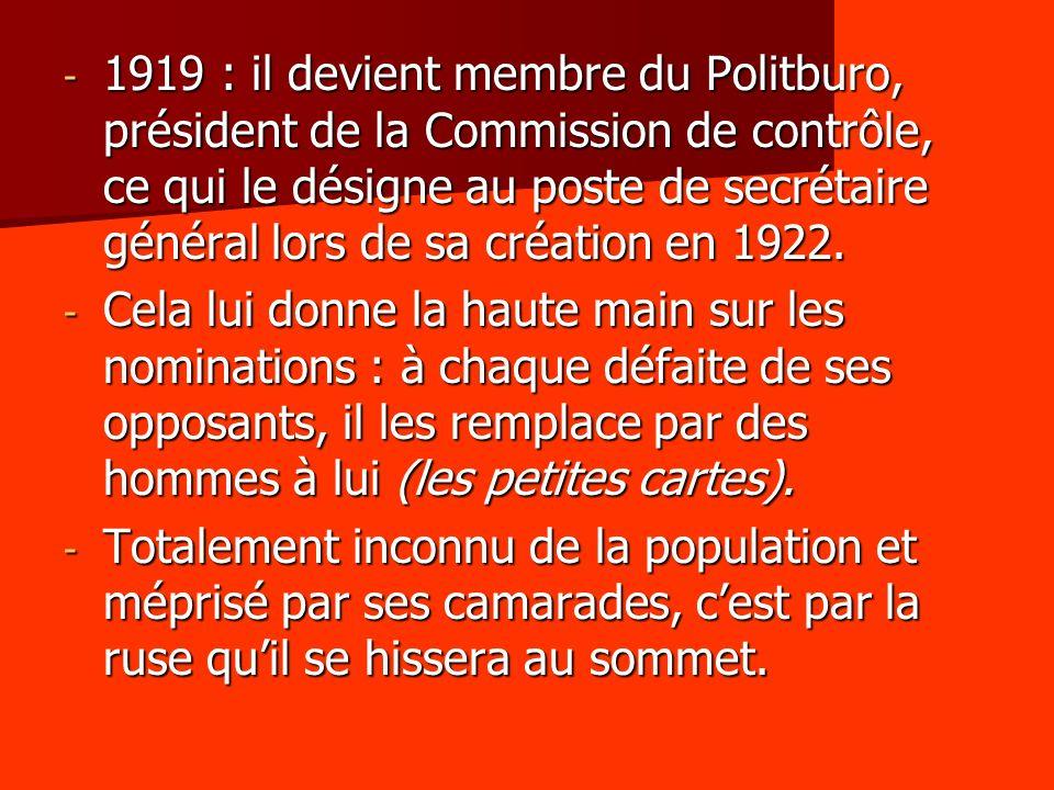 - 1919 : il devient membre du Politburo, président de la Commission de contrôle, ce qui le désigne au poste de secrétaire général lors de sa création