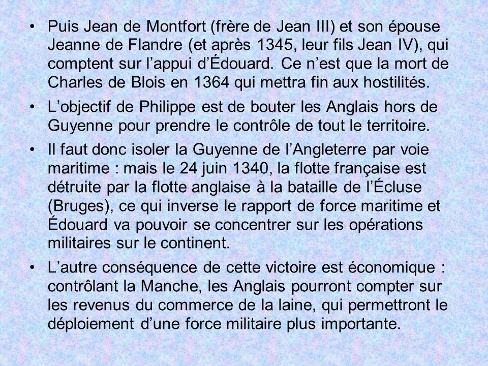 Puis Jean de Montfort (frère de Jean III) et son épouse Jeanne de Flandre (et après 1345, leur fils Jean IV), qui comptent sur lappui dÉdouard.