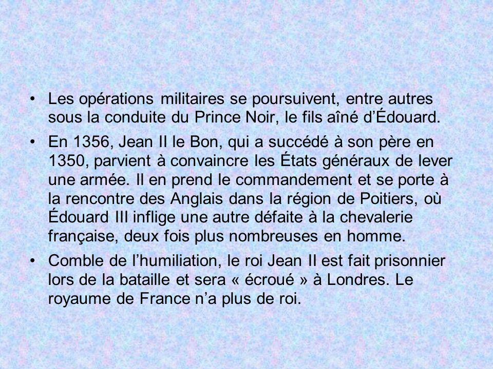 Les opérations militaires se poursuivent, entre autres sous la conduite du Prince Noir, le fils aîné dÉdouard.