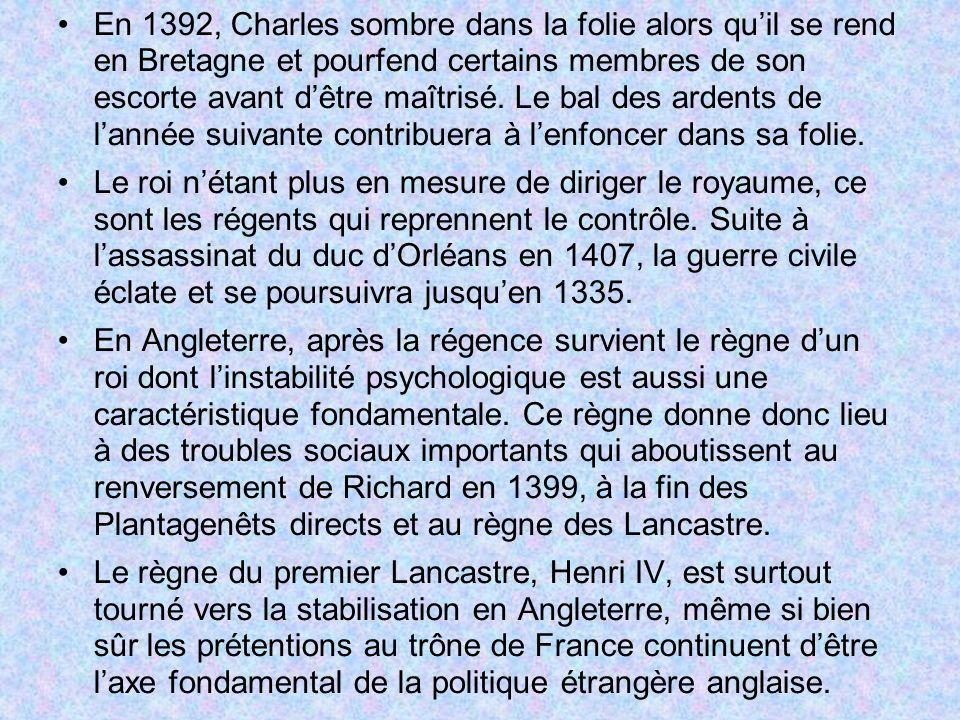 En 1392, Charles sombre dans la folie alors quil se rend en Bretagne et pourfend certains membres de son escorte avant dêtre maîtrisé.