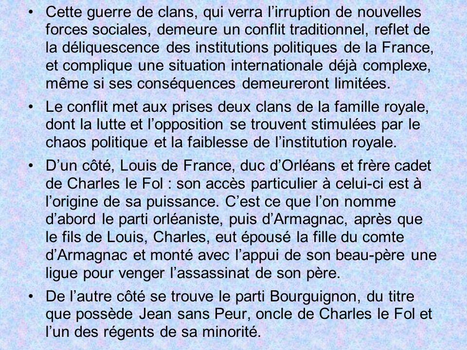 Cette guerre de clans, qui verra lirruption de nouvelles forces sociales, demeure un conflit traditionnel, reflet de la déliquescence des institutions politiques de la France, et complique une situation internationale déjà complexe, même si ses conséquences demeureront limitées.