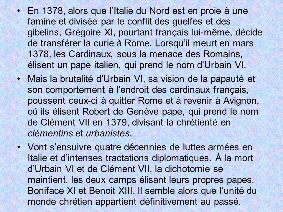 En 1378, alors que lItalie du Nord est en proie à une famine et divisée par le conflit des guelfes et des gibelins, Grégoire XI, pourtant français lui-même, décide de transférer la curie à Rome.