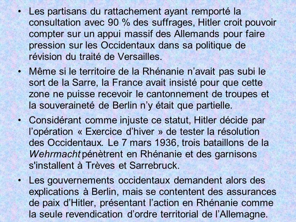 Les partisans du rattachement ayant remporté la consultation avec 90 % des suffrages, Hitler croit pouvoir compter sur un appui massif des Allemands p