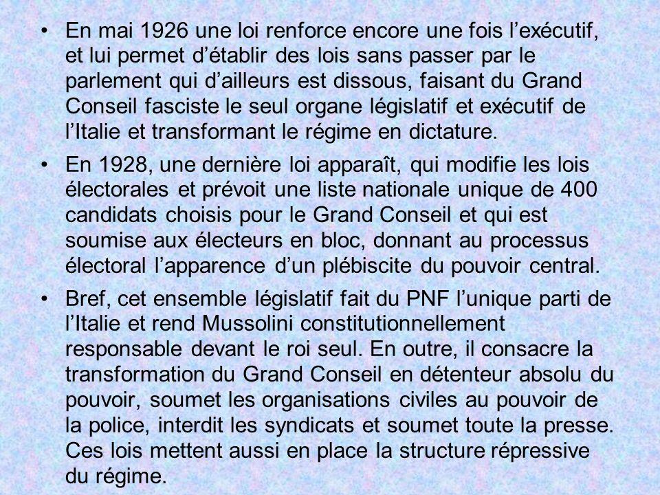 En mai 1926 une loi renforce encore une fois lexécutif, et lui permet détablir des lois sans passer par le parlement qui dailleurs est dissous, faisan