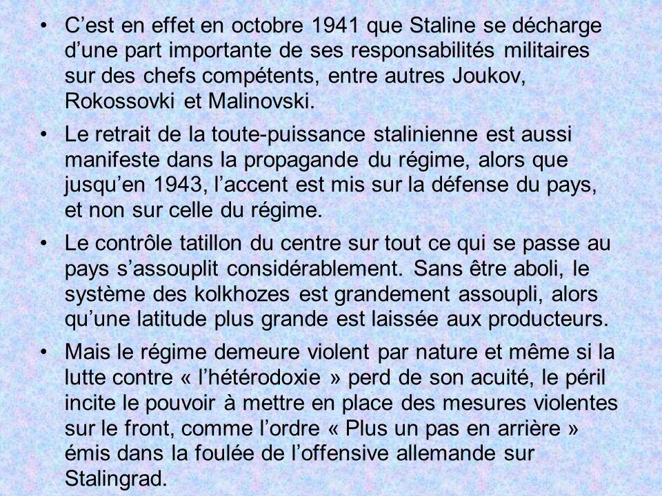 Cest en effet en octobre 1941 que Staline se décharge dune part importante de ses responsabilités militaires sur des chefs compétents, entre autres Jo
