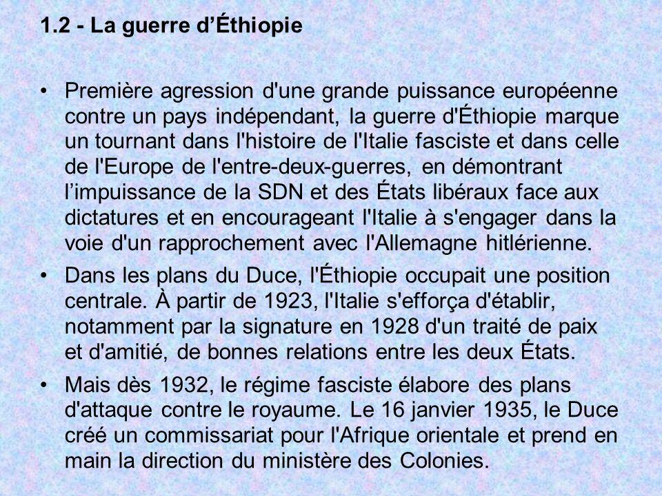 1.2 - La guerre dÉthiopie Première agression d'une grande puissance européenne contre un pays indépendant, la guerre d'Éthiopie marque un tournant dan