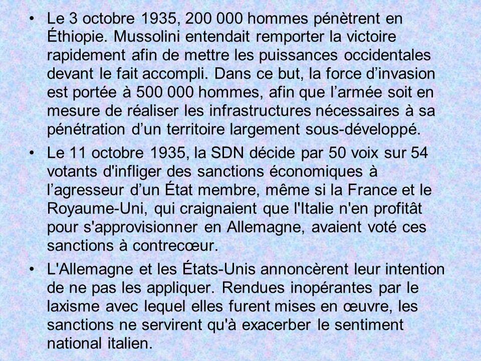 Le 3 octobre 1935, 200 000 hommes pénètrent en Éthiopie. Mussolini entendait remporter la victoire rapidement afin de mettre les puissances occidental