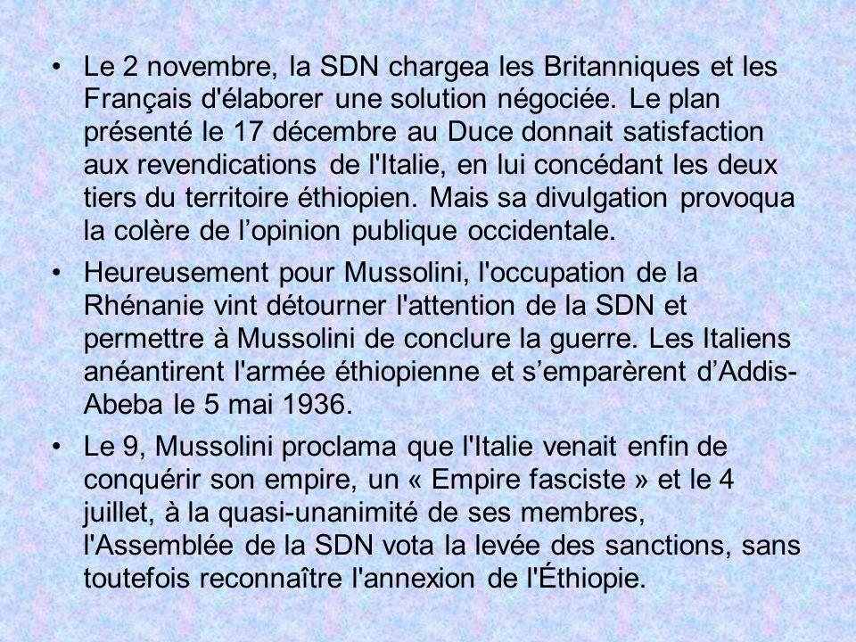 Le 2 novembre, la SDN chargea les Britanniques et les Français d'élaborer une solution négociée. Le plan présenté le 17 décembre au Duce donnait satis