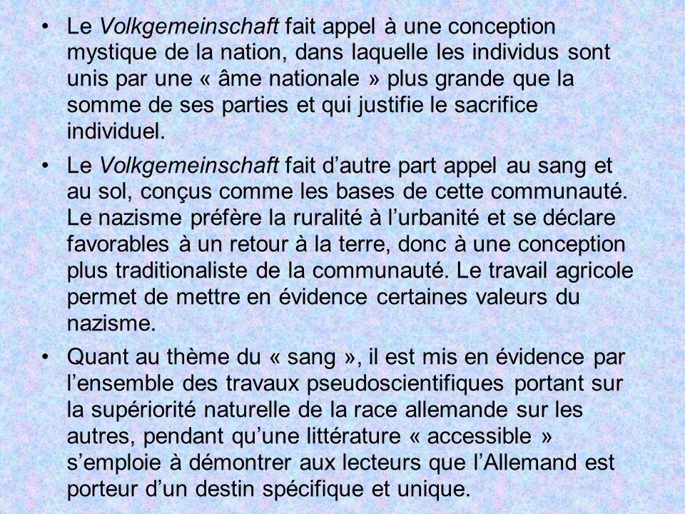 Le Volkgemeinschaft fait appel à une conception mystique de la nation, dans laquelle les individus sont unis par une « âme nationale » plus grande que