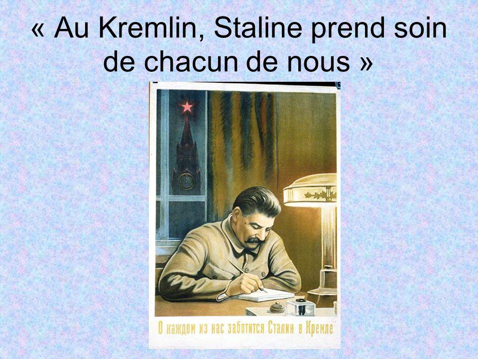 « Au Kremlin, Staline prend soin de chacun de nous »