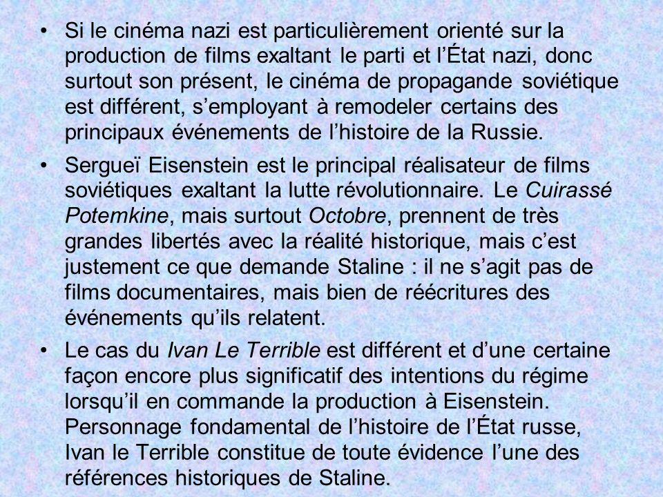 Si le cinéma nazi est particulièrement orienté sur la production de films exaltant le parti et lÉtat nazi, donc surtout son présent, le cinéma de prop