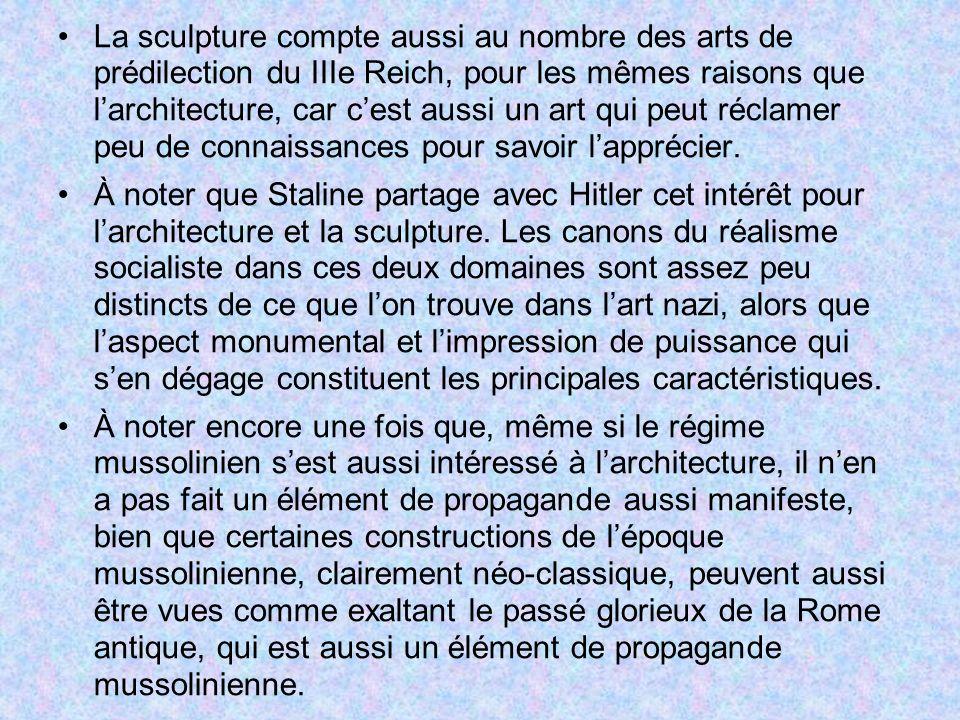 La sculpture compte aussi au nombre des arts de prédilection du IIIe Reich, pour les mêmes raisons que larchitecture, car cest aussi un art qui peut r