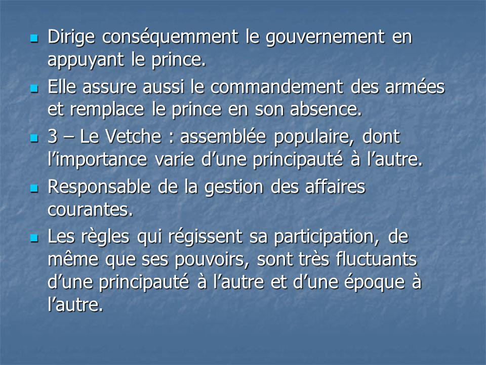 Dirige conséquemment le gouvernement en appuyant le prince. Dirige conséquemment le gouvernement en appuyant le prince. Elle assure aussi le commandem