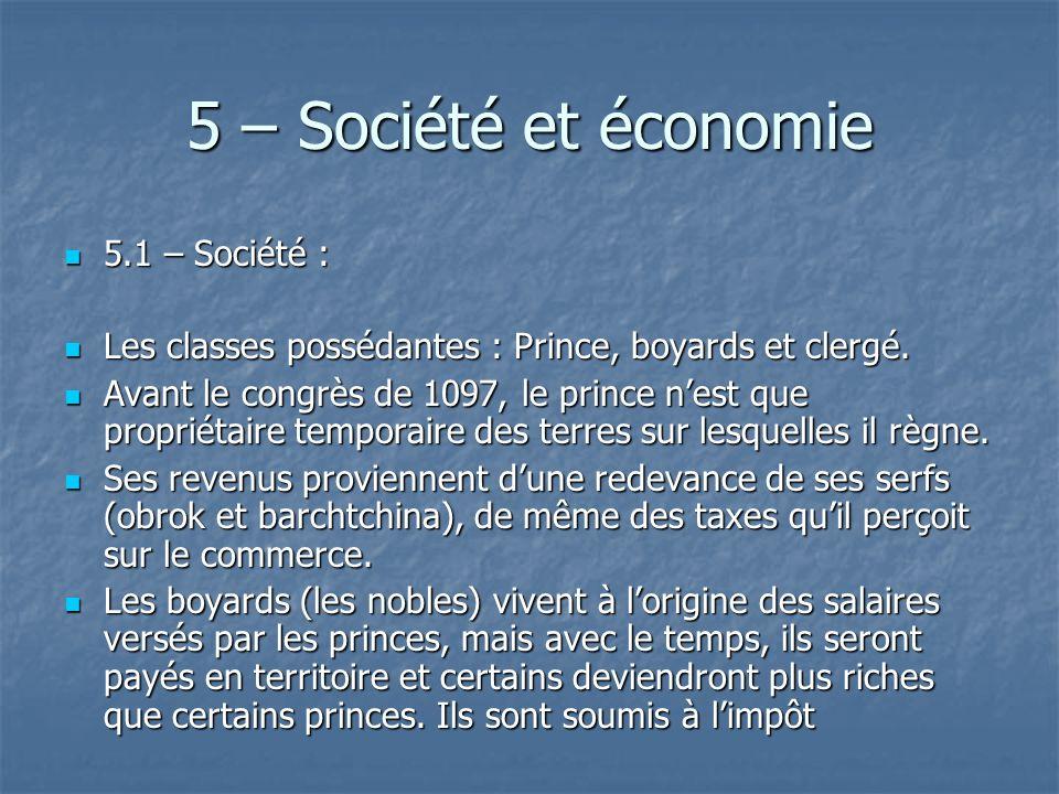 5 – Société et économie 5.1 – Société : 5.1 – Société : Les classes possédantes : Prince, boyards et clergé. Les classes possédantes : Prince, boyards