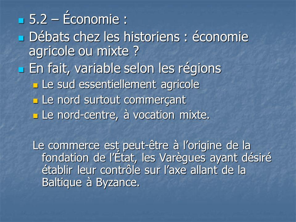 5.2 – Économie : 5.2 – Économie : Débats chez les historiens : économie agricole ou mixte ? Débats chez les historiens : économie agricole ou mixte ?