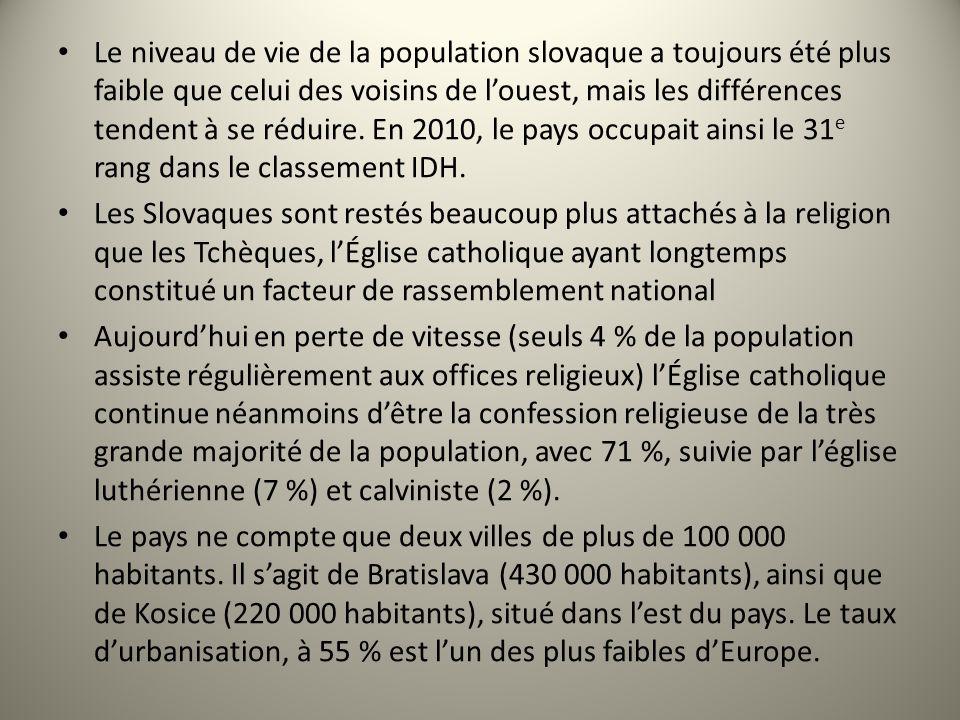 Le niveau de vie de la population slovaque a toujours été plus faible que celui des voisins de louest, mais les différences tendent à se réduire. En 2