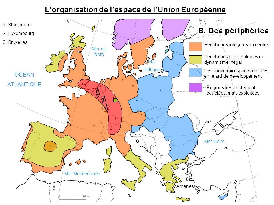 Lorganisation de lespace de lUnion Européenne OCEAN ATLANTIQUE Mer Méditerranée Mer du Nord Mer Baltique Mer Noire Athènes 1 2 3 1: Strasbourg 2: Luxe