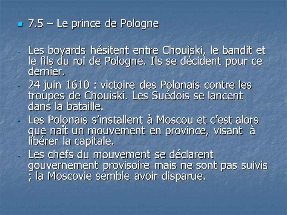 7.5 – Le prince de Pologne 7.5 – Le prince de Pologne - Les boyards hésitent entre Chouiski, le bandit et le fils du roi de Pologne. Ils se décident p