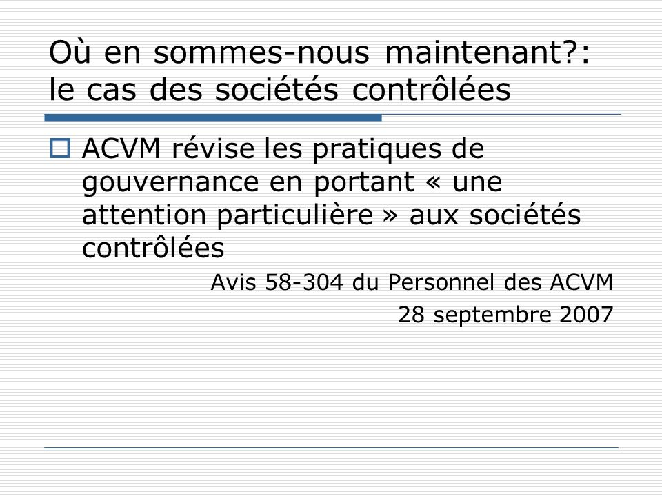Où en sommes-nous maintenant?: le cas des sociétés contrôlées ACVM révise les pratiques de gouvernance en portant « une attention particulière » aux s