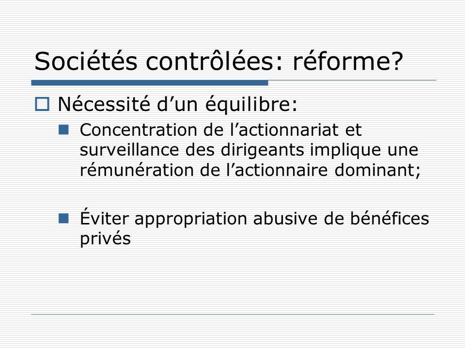 Sociétés contrôlées: réforme? Nécessité dun équilibre: Concentration de lactionnariat et surveillance des dirigeants implique une rémunération de lact