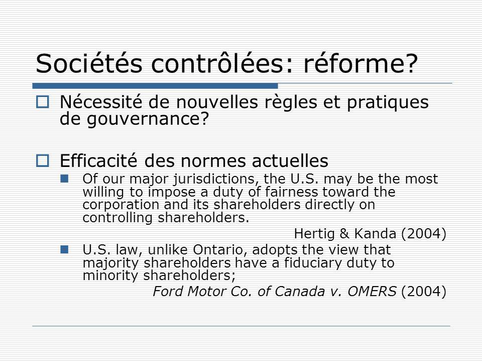 Sociétés contrôlées: réforme? Nécessité de nouvelles règles et pratiques de gouvernance? Efficacité des normes actuelles Of our major jurisdictions, t