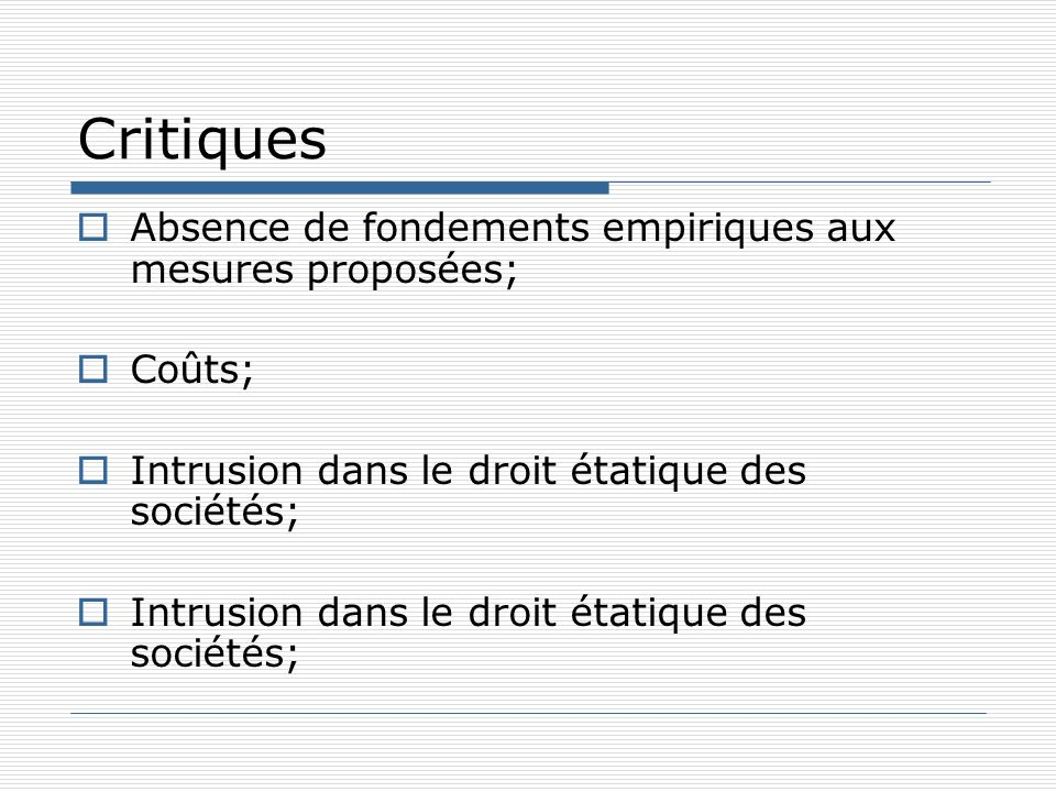 Quelques réponses aux critiques Nécessité dune réforme While there may be an optimal amount of fraud, nothing about the Enron- WorldCom era seems optimal; suggestions to turn back the clock are myopic.