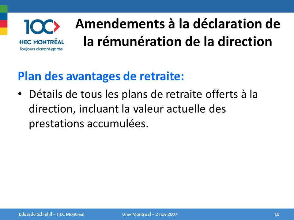 Amendements à la déclaration de la rémunération de la direction Plan des avantages de retraite: Détails de tous les plans de retraite offerts à la dir