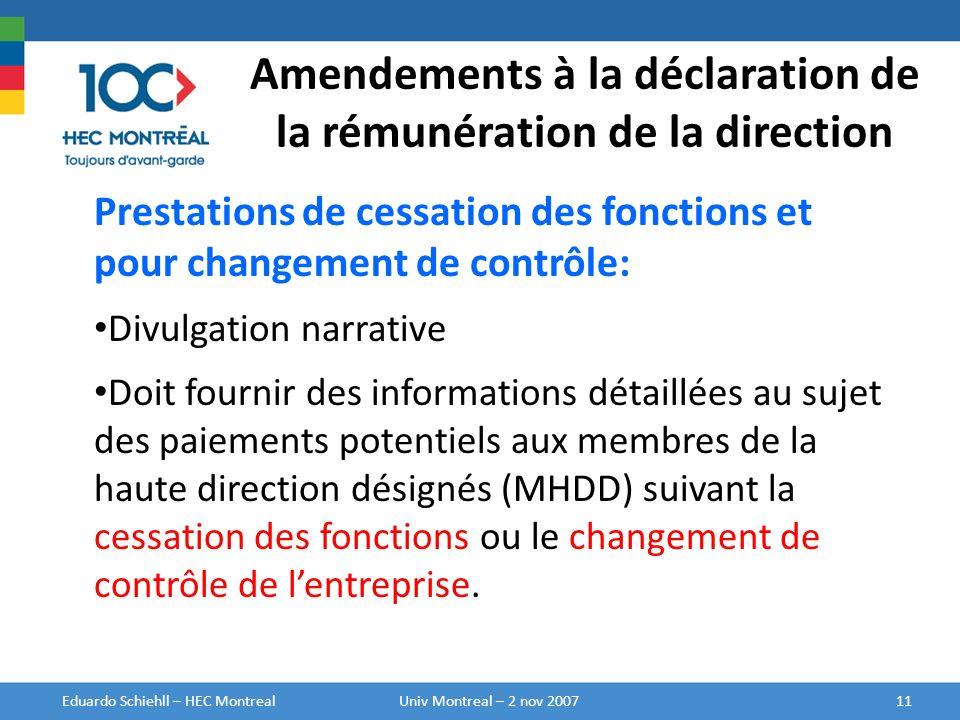 Amendements à la déclaration de la rémunération de la direction Prestations de cessation des fonctions et pour changement de contrôle: Divulgation nar