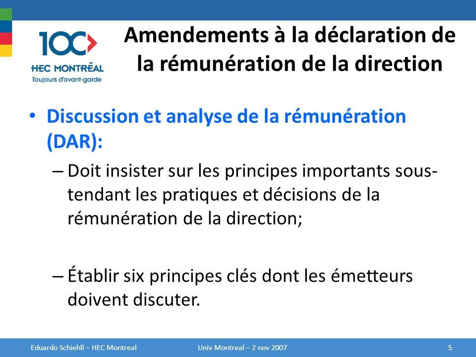 Amendements à la déclaration de la rémunération de la direction Discussion et analyse de la rémunération (DAR): – Doit insister sur les principes impo