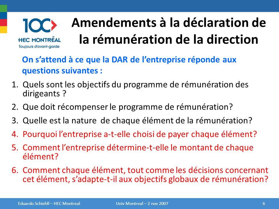 Amendements à la déclaration de la rémunération de la direction Tableau sommaire de la rémunération (TSR): Distinction entre la prime discrétionnaire en espèces, le plan incitatif à base dactions, et les plans incitatifs autres quà base dactions.