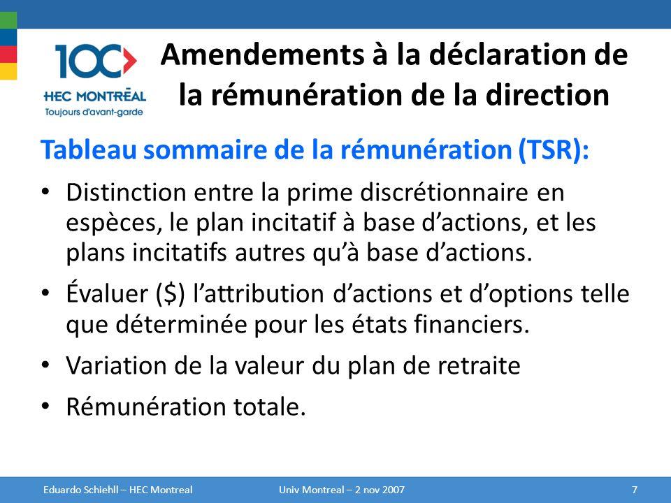 Amendements à la déclaration de la rémunération de la direction Tableau sommaire de la rémunération (TSR): Distinction entre la prime discrétionnaire