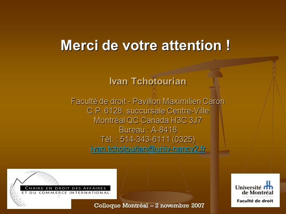 Merci de votre attention . Ivan Tchotourian Faculté de droit - Pavillon Maximilien Caron C.P.