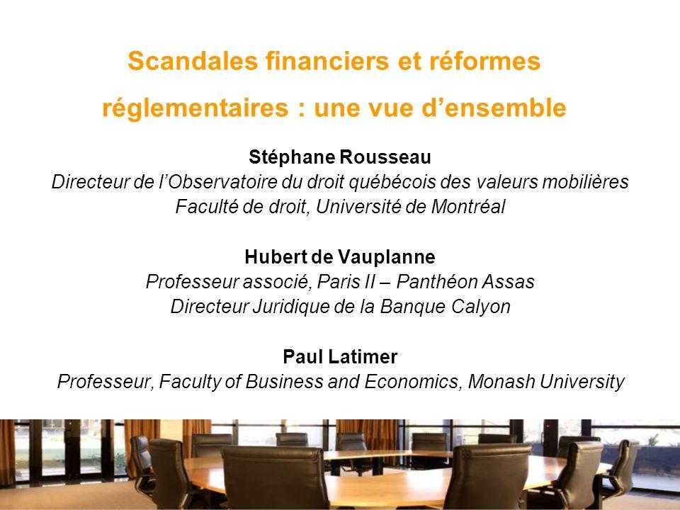 Scandales financiers et réformes réglementaires : une vue densemble Stéphane Rousseau Directeur de lObservatoire du droit québécois des valeurs mobili