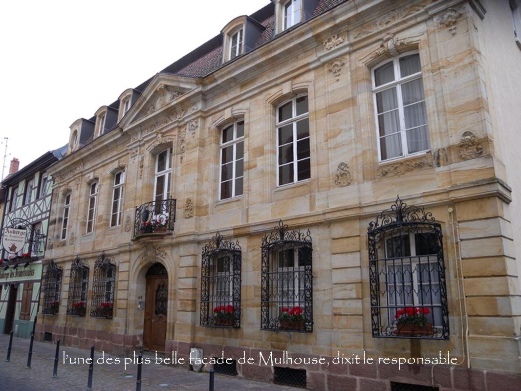 lune des plus belle façade de Mulhouse, dixit le responsable