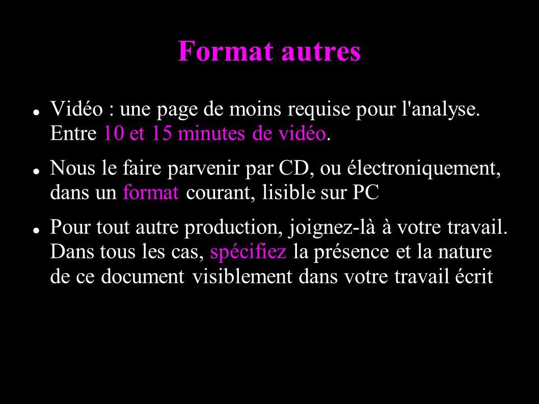 Format autres Vidéo : une page de moins requise pour l analyse.